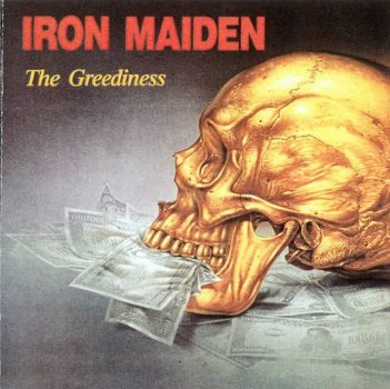 iron Maiden Greediness